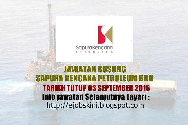 jawatan kosong sapura kencana petroleum bhd september 2016