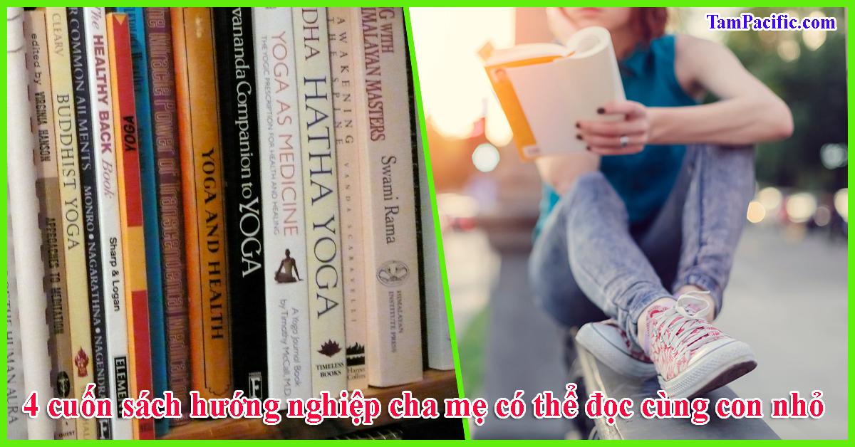 4 cuốn sách hướng nghiệp cha mẹ có thể đọc cùng con nhỏ