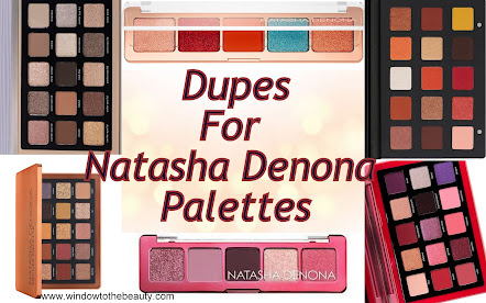 Dupes For Natasha Denona Palettes