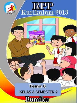 RPP K13 1 Lembar Kelas 6 SD/MI Tema 8 Revisi 2020