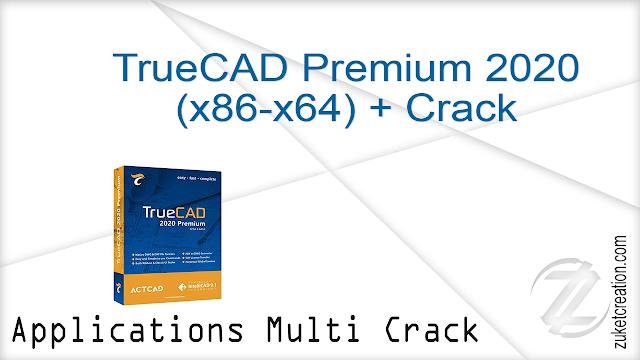 TrueCAD Premium 2020 (x86-x64) + Crack   |  491 MB