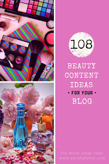 108 Beauty Content Ideas For Your Blog