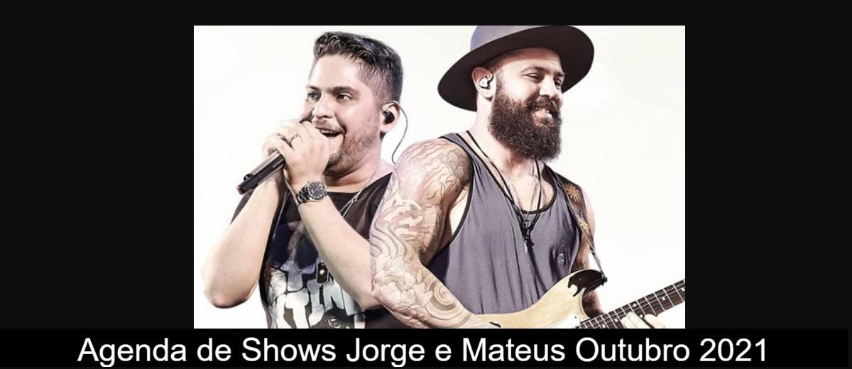 Agenda de Shows Outubro 2021 Jorge e Mateus - Próximo Show