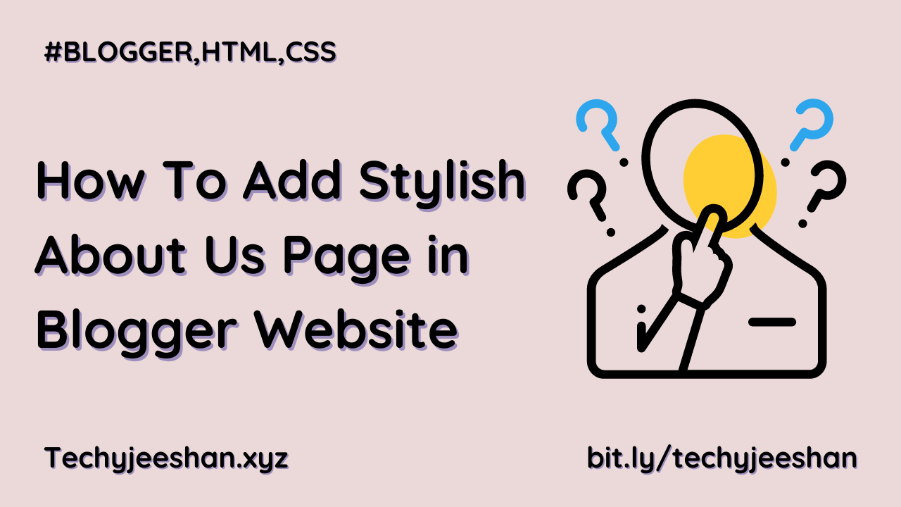 How To Add Stylish About Us Page in Blogger Website