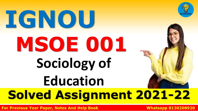 MSOE 004 Sociology of Education Solved Assignment 2021-22