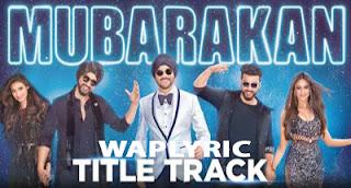 Mubarakan Movie Title Song Lyrics