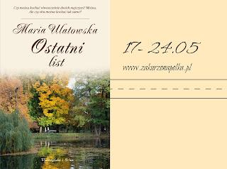 http://www.zakurzonapolka.pl/2016/05/ostatni-list-maria-ulatowska-konkurs-3.html
