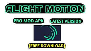 DOWNLOAD ALIGHT MOTION PRO MOD APK 2020 || ALIGHT MOTION PRO MOD APK LATEST VERSION ||