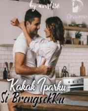 Novel Kakak Ipar ku Si Brengsek ku Karya Anes Tata Full Episode