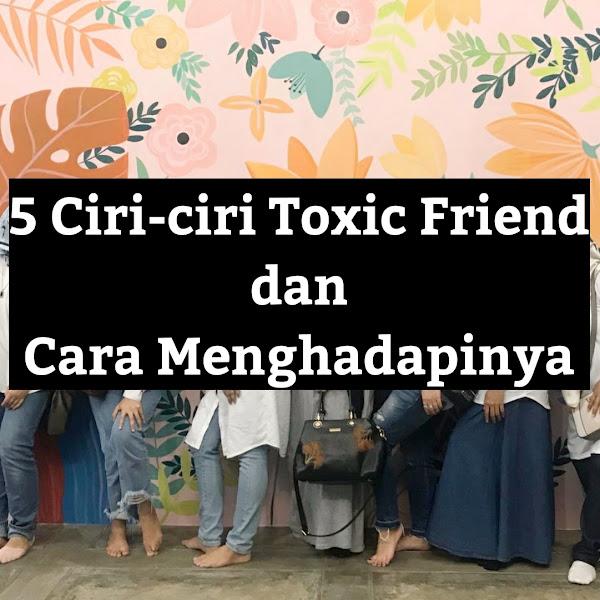 5 Ciri-ciri  Toxic Friend dan Cara Menghadapinya