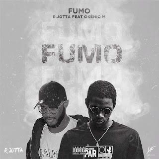 R.Jotta feat. Okénio M - Fumo ( DOWNLOAD MP3 ) 2020