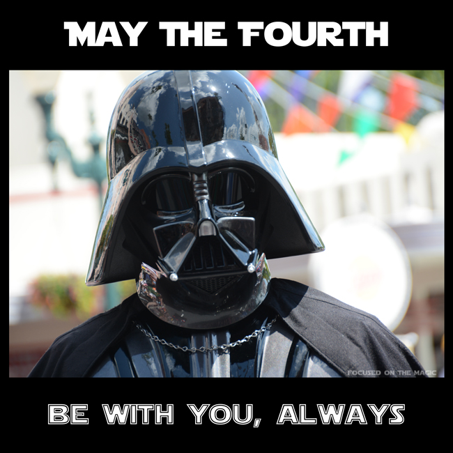 May the Fourth Be With You Always ~ Star Wars Weekends