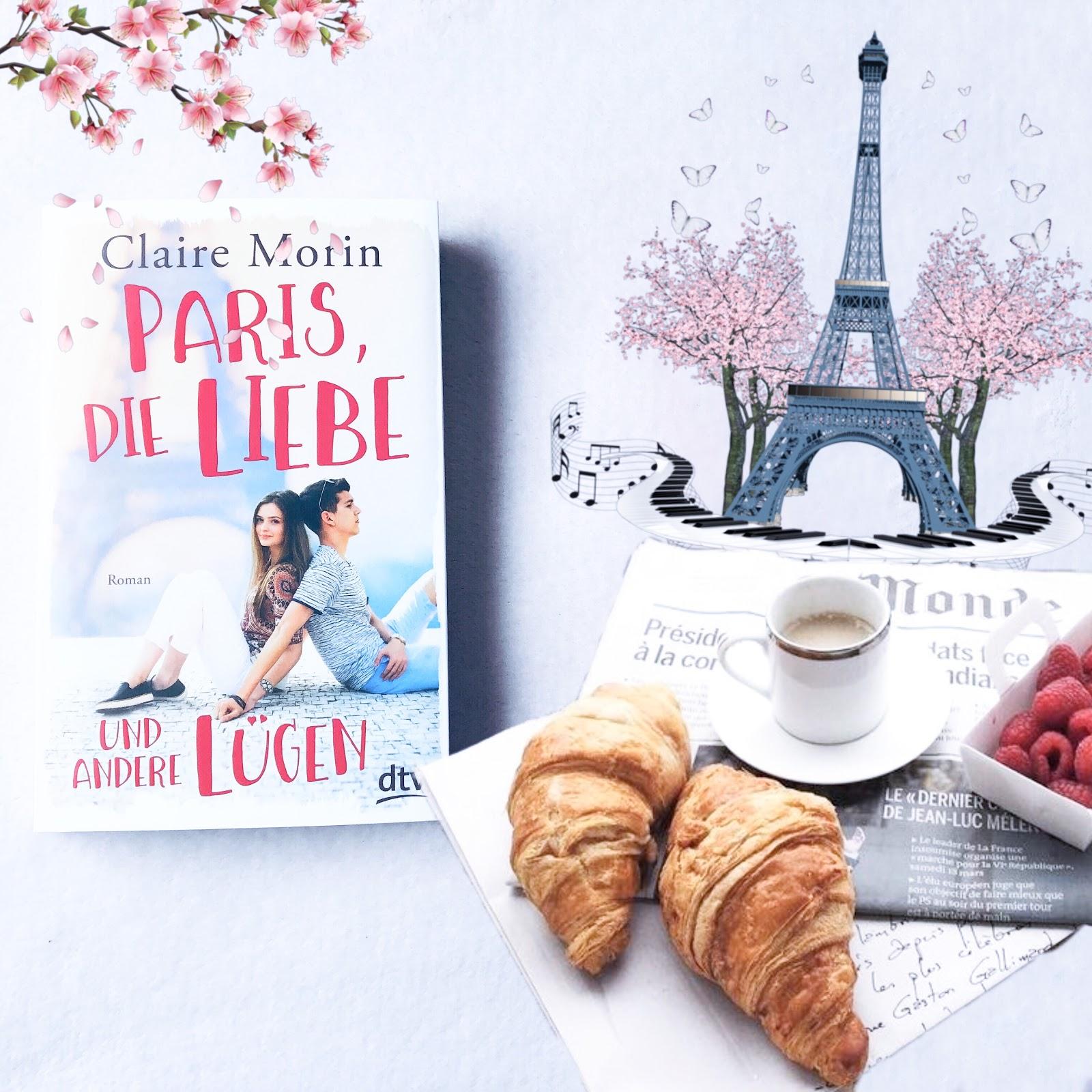 Paris Die Liebe Und Andere Lugen Claire Morin Sarahs Bunte Welt