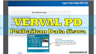 Verval PD untuk perbaikan data siswa