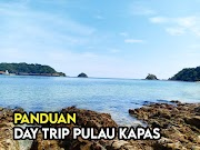 Tips dan Panduan untuk Percutian Day Trip Di Pulau Kapas Terengganu