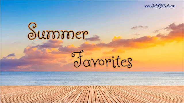 KhushiWorld_SummerFavorites2018