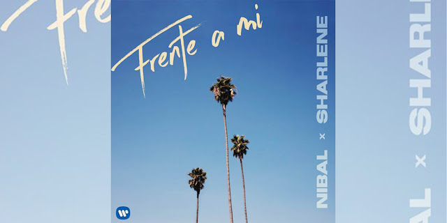 """Nibal estrena su próximo hit mundial """"Frente A Mi"""" a lado de Sharlene"""