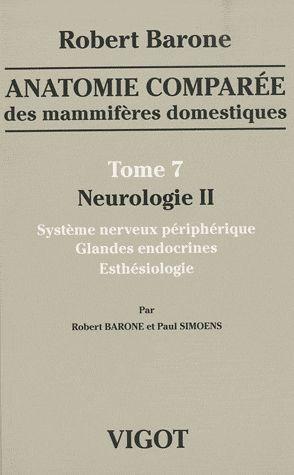 Anatomie comparée des mammifères domestiques Tome 7 Neurologie II - WWW.VETBOOKSTORE.COM