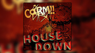 Corm!! - House Down ( EDM / Audio)