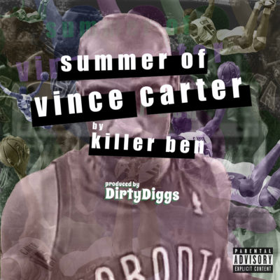Killer Ben & DirtyDiggs - Summer Of Vince Carter - Album Download, Itunes Cover, Official Cover, Album CD Cover Art, Tracklist