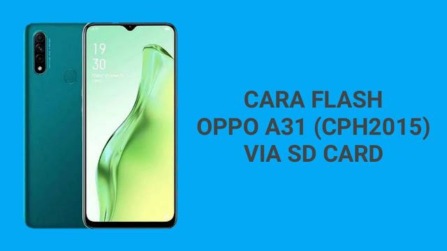 Cara Flash Oppo A31 (CPH2015)