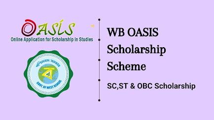 WB OASIS Scholarship 2021: SC ST OBC Scholarship Scheme, Apply Online oasis.gov.in, Check Status