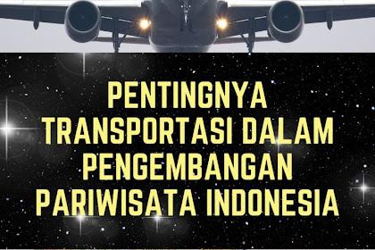 Pentingnya Transportasi dalam Pengembangan Pariwisata Indonesia