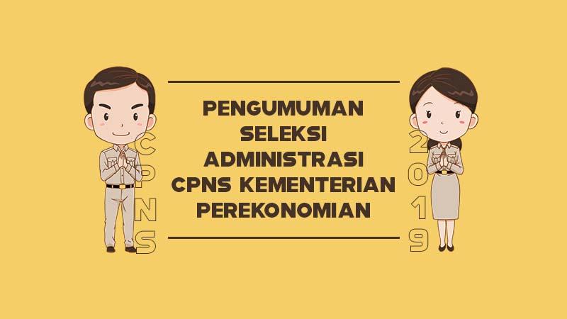 Pengumuman Seleksi Administrasi CPNS Kementerian Koordinator Bidang Perekonomian Tahun 2019