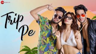 TRIP PE lyrics - Dj Aaga & Honey Kushwaha