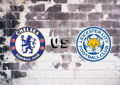 Chelsea vs Leicester City  Resumen y Partido Completo