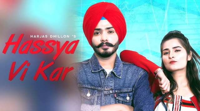 Hassya Vi Kar Lyrics - Harjas Dhillon ft. Prabh Kaur