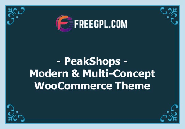 PeakShops - Modern & Multi-Concept WooCommerce Theme Nulled Download Free