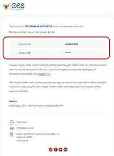 """Jika anda sudah mendapatkan email aktivasinya, silahkan klik """"aktivasi"""" lalu tunggu beberapa saat karena setelah anda klik tombol aktivasi, oss akan mengirimkan kembali email kedua yang berisikan username dan password yang akan anda gunakan untuk masuk ke oss.go.id."""