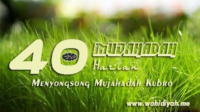Mujahadah 40 harian Menyongsong Mujahadah Kubro Wahidiyah Muharram 1441 H