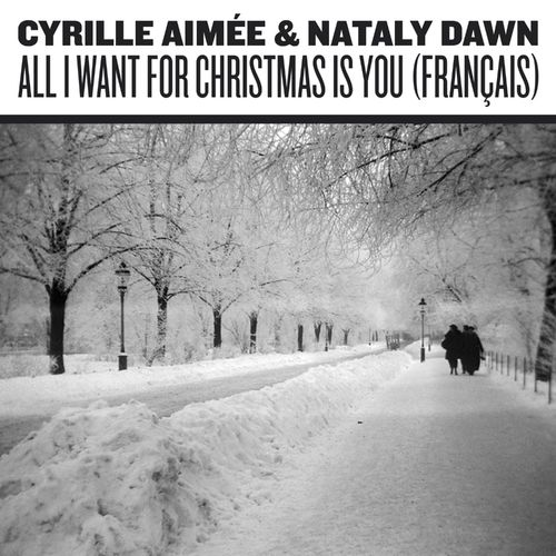 Mood du jour All I want for Christmas is you Nataly Dawn et Cyrille Aimée