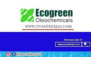 Lowongan Kerja PT Ecogreen Oleochemicals Desember Tahun 2020