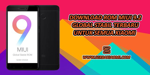 Download ROM MIUI 9.2 Global Stabil untuk Semua Xiaomi