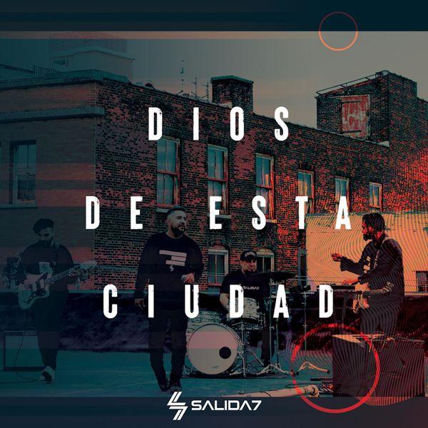 SALIDA 7 – Dios De Esta Ciudad (Single) 2021 (Exclusivo WC)