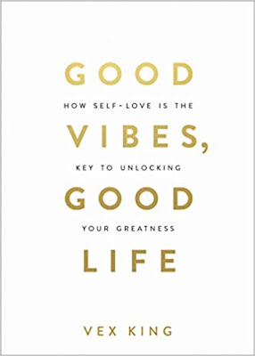 Good Vibes, Good Life: How Self-Love Is the Key to Unlocking Your Greatness pdf free download