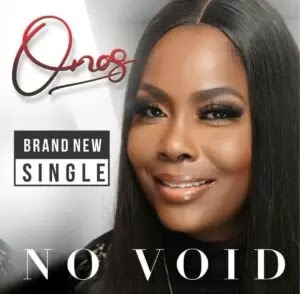 LYRICS + Video: Onos Ariyo - No Void