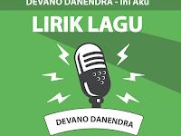 Lirik Lagu Ini Aku - Devano Danendra