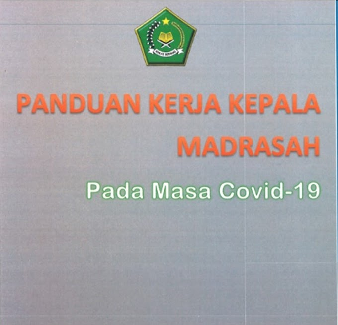 Panduan Kerja Kepala Madrasah (RA, MI, MTs, MA/MAK) Pada Masa COVID-19