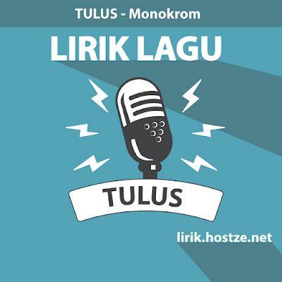 Lirik Lagu Monokrom - Tulus - Lirik Lagu Indonesia