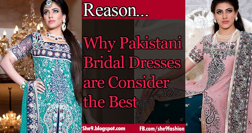 Reason- Why Pakistani Bridal Dresses consider the Best