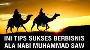 Jarang Diungkap! Ternyata Begini Cara Sukses Bisnis Ala Nabi Muhammad