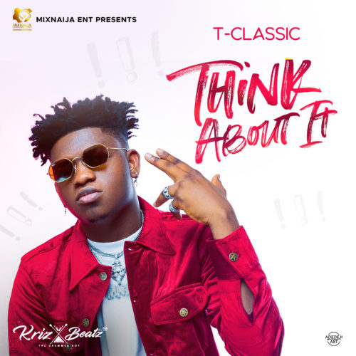 """T Classic – """"Think About It"""" (Mp3 Download)"""