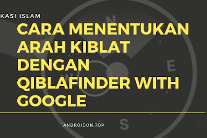Cara mencari arah qiblat dengan Qiblafinder.withgoogle.com