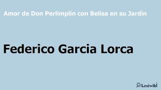 Amor de Don Perlimplín con Belisa en su JardínFederico Garcia Lorca