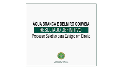 Água Branca e Delmiro Gouveia: Defensoria Pública divulga resultado definitivo seleção para estágio em Direito