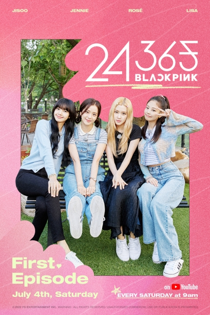 "BLACKPINK's new solo reality show ""24/365 with BLACKPINK"" first broadcast has been confirmed on July 4th"